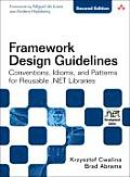 Framework Design Guidelines: Conventions, Idioms, and Patterns for Reusable .NET Libraries [With CDROM]