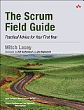 Scrum Field Guide Practical Advice for Your First Year