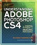 Understanding Adobe Photoshop CS4: the Essential Techniques for Imaging Professionals - With DVD (2ND 09 Edition)