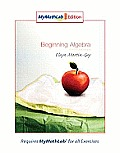 Beginning Algebra, Mymathlab Edition (MyMathLab)