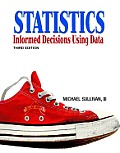 Statistics Informed Decisions Using 3rd Edition