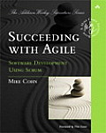 Succeeding With Agile: Software Development Using Scrum (10 Edition)