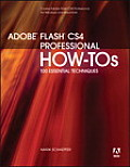 Adobe Flash CS4 Professional How Tos 100 Essential Techniques