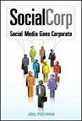 Socialcorp: Social Media Goes Corporate (Voices That Matter)