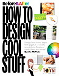 Before and After : How To Design Cool Stuff (10 Edition)