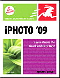 iPhoto 09 for Mac OS X: Visual QuickStart Guide (Visual QuickStart Guides)