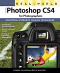 Real World Adobe Photoshop CS4 for Photographers Industrial Strength Imaging Techniques