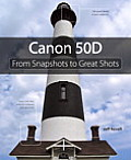 Canon 50d From Snapshots To Great Shots