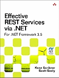 Effective Rest Services Via .Net: For .Net Framework 3.5 (Microsoft .Net Development)