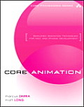 Core Animation: Simplified Animation Techniques for Mac and Iphone Development (Apple Core Technology)