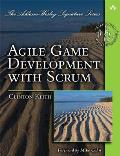 Agile Game Development with Scrum (Addison-Wesley Signature Series) Cover