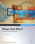 Apple Pro Training Series: Final Cut Pro 7 [With DVD] (Apple Pro Training) Cover