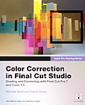 Color Correction In Final Cut Studio Grading & Correcting with Final Cut Pro 7 & Color 1.5