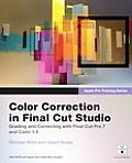 Color Correction In Final Cut Studio Grading & Correcting with Final Cut Pro 7 & Color 1.5