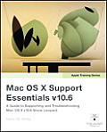 Mac Os X Support Essentials V10.6 Apple Training Series