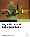 Logic Pro 9 and Logic Express 9 - With DVD (09 Edition)