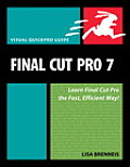 Final Cut Pro 7 Visual QuickPro Guide