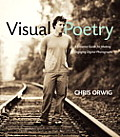 Visual Poetry: a Creative Guide for Making Engaging Digital Photographs (10 Edition)