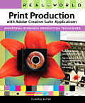 Real World Print Production With Adobe Creative Suite Applications (09 Edition)