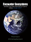 Encounter Geosystems Interactive Explorations of Earth Using Google Earth With Access Code