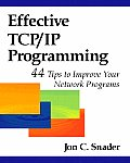 Effective TCP/IP Programming: 44 Tips to Improve Your Network Programs Cover