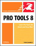 Pro Tools 8 for Mac OS X and Windows: Visual QuickStart Guide (Visual QuickStart Guides) Cover