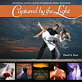 Captured By The Light The Essential Guide To Creating Extraordinary Wedding Photography