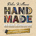 Robin Williams Handmade Design Workshop