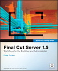Final Cut Server 1.5 [With DVD ROM] (Apple Pro Training)