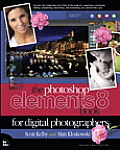 The Adobe Photoshop Elements 8 Book for Digital Photographers (Voices That Matter)