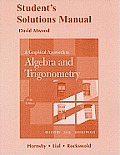 Graphical Approach To College Algebra and Trigonometry - Student Solution Manual (5TH 11 Edition)