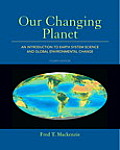Our Changing Planet An Introduction To Earth System Science & Global Environmental Change