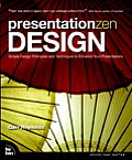 Presentation Zen Design: Simple Design Principles and Techniques to Enhance Your Presentations (Voices That Matter) Cover