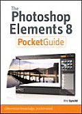 The Photoshop Elements 8 Pocket Guide (Pocket Guide)