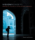 Visionmongers Making a Life & a Living in Photography