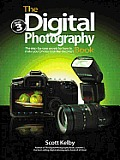 The Digital Photography Book: The step-by-step Secrets for How to Make Your Photos Look like the Pros'!