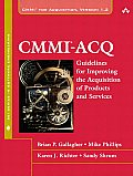 CMMI®-ACQ: Guidelines for Improving the Acquisition of Products and Services
