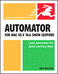 Automator for Mac OS X 10.6 Snow Leopard: Visual QuickStart Guide (Visual QuickStart Guides) Cover