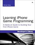 Learning iOS Game Programming a Hands on Guide to Building Your First iPhone Game