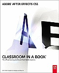 Adobe After Effects Cs5 Classroom in a Book [With DVD] (Classroom in a Book)