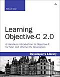 Learning Objective-C 2.0: A Hands-On Guide to Objective-C for Mac and IOS Developers (Developer's Library)
