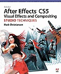Adobe After Effects Cs5 Visual Effects and Compositing Studio Techniques [With DVD] (Studio Techniques)