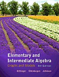 Elementary and Inter. Algebra : Graphs and Models (4TH 12 Edition)