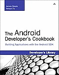 Android Developers Cookbook 1st Edition Building Applications with the Android SDK