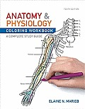 Anatomy and Physiology Coloring Workbook (10TH 12 - Old Edition)