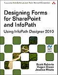 Designing Forms for SharePoint and InfoPath: Using InfoPath Designer 2010
