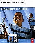 Adobe Photoshop Elements 9 Classroom in a Book [With CDROM] (Classroom in a Book)