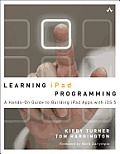 Learning iPad Programming 1st Edition A Hands On Guide to Building Apps with iOS 5