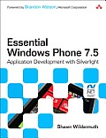 Essential Windows Phone 7.5: Application Development with Silverlight (Microsoft .Net Development)