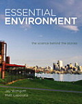Essential Environment: The Science Behind the Stories with Masteringenvironmentalscience(r) (Masteringenvironmentalsciences Series Masteringenvironmental)